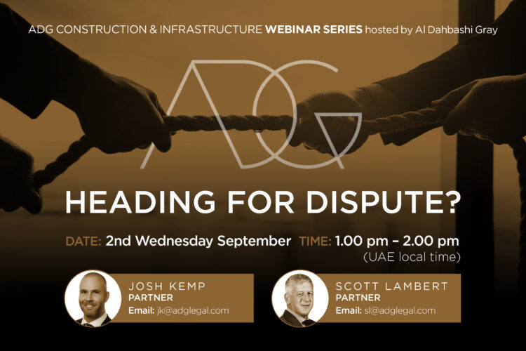 """ADG's Construction and Infrastructure Webinar Series –  Webinar No. 1 """"Heading For Dispute?"""""""