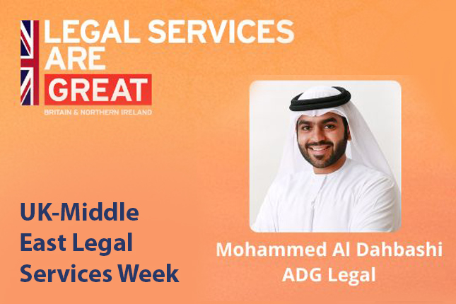 MOHAMMED AL DAHBASHI TO SPEAK ON THE PANEL AT THE UK-MIDDLE EAST LEGAL SERVICES WEEK